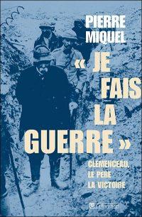 Pierre Miquel, «Je fais la guerre», Tallandier