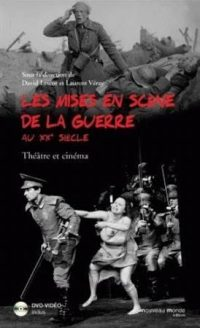 Sous la direction de David Lescot et Laurent Veray, Les Mises en scène de la guerre au xxesiècle, Nouveau Monde éditions