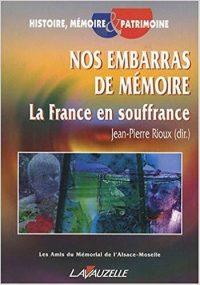 Sous la direction de Jean-Pierre Rioux, Nos embarras de mémoire, Lavauzelle