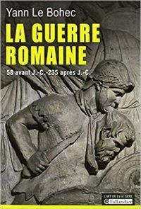 Yann Le Bohec, La Guerre romaine, Tallandier